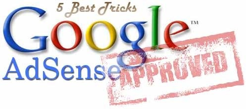 5 Best Google AdSense Account Approval Tricks