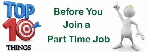 Top 10 Things to Consider Before Joining a Part Time Job