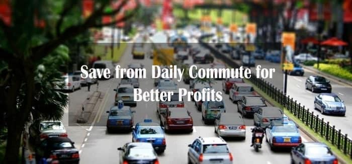 Saving from Daily Commute for Better Profits