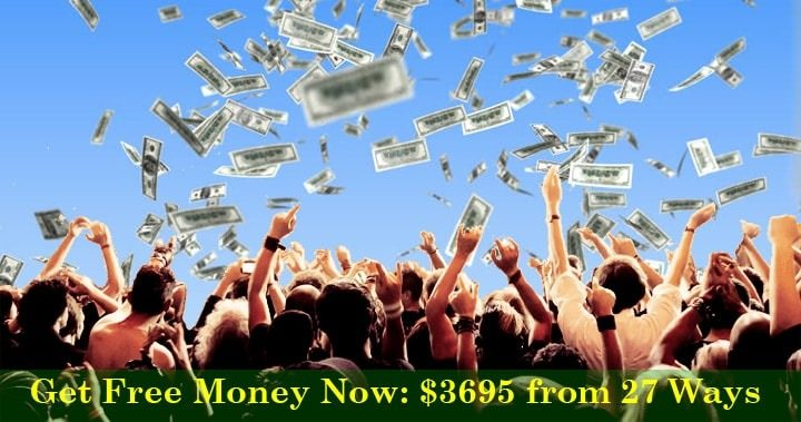 Get Free Money Now: $3695 from 27 Ways