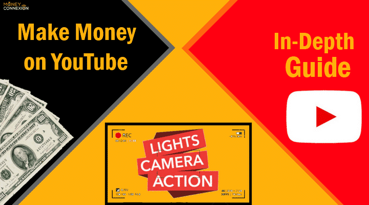 How to Make Money on YouTube – An Ultimate Guide