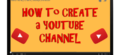 How to Make & Start a YouTube Channel