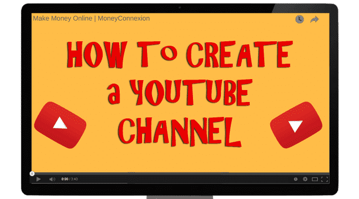 how to create your own youtube channel and make money