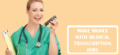 Medical Transcription Jobs – Become & Earn as Medical Transcriptionist