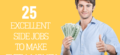 25 Excellent Side Jobs to Make Extra Money: Easy & Fast