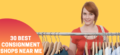 30 Best Consignment Shops Near You in US – Sell, Shop, Repeat!