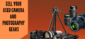 How to Sell Your Used Camera and Photography Gear to Buy New Ones