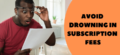 How to Avoid Drowning in Subscription Fees