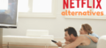 15 Netflix Alternatives- Free and Paid Services Like Netflix