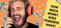 PewDiePie Net Worth – How Much Money Does PewDiePie Make?