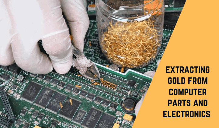 Extract Gold from Electronics