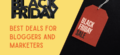 Best Black Friday & Cyber Monday Deals for Bloggers