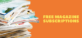 100 Free Magazine Subscriptions by Mail in 2021 (No Strings Attached)