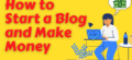 How to Start a Blog and Make Money Creating Mini Affiliate Sites
