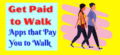 Get Paid to Walk:- 15+ Best Apps that Pay You to Walk