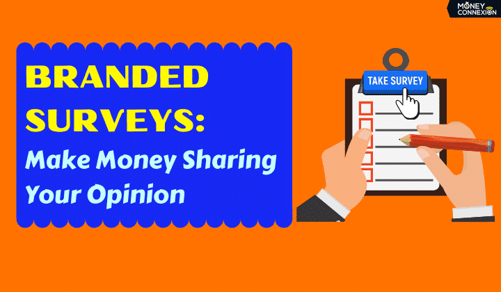 Branded Surveys: 10 Ways to Make Money Sharing Your Opinion
