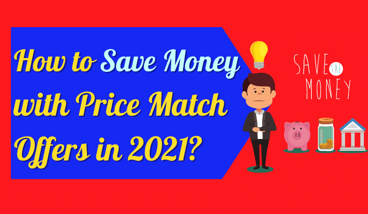 How to Save Money with Price Match Offers While Shopping Online in 2021?