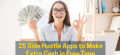 25 Best Side Hustle Apps to Make Extra Cash in Free Time