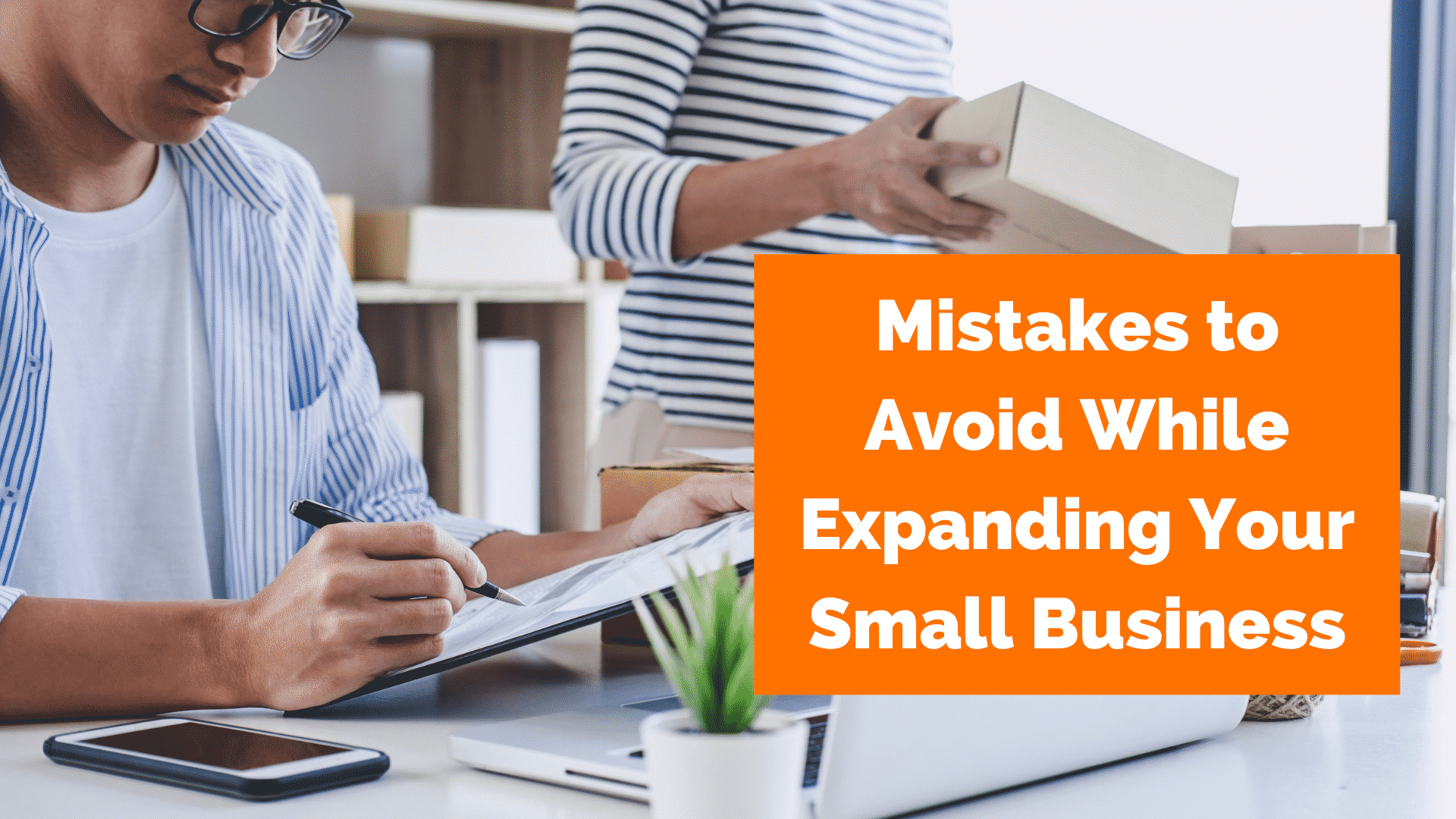 12 Mistakes to Avoid While Expanding Your Small Business
